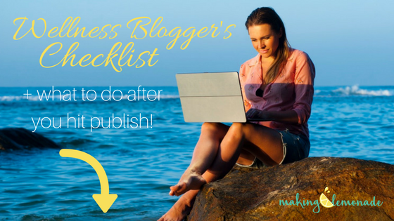 The Ultimate Wellness Blogger's Checklist - blogging for business