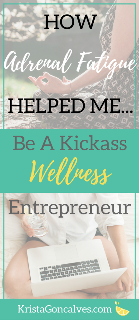 How adrenal fatigue helped me be a kickass wellness entrepreneur