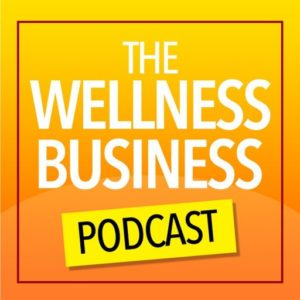 The Wellness Business Podcast with Kathleen LeGrys & Karen Pattock