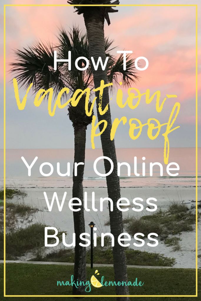 How to vacation-proof your business!