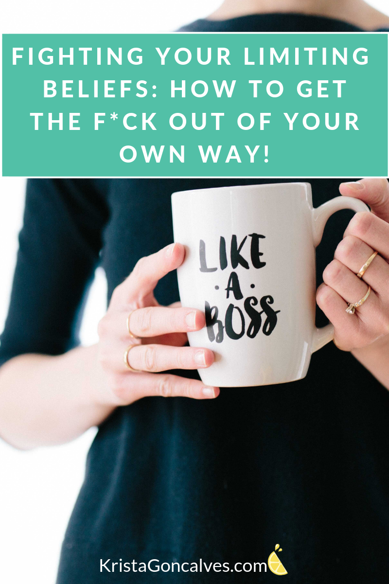 Fighting Your Limiting Beliefs - How to get the f*ck out of your own way | Making Lemonade with Krista Goncalves