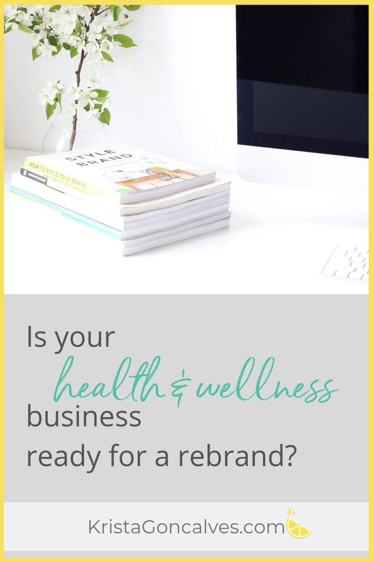 The 5 Signs That Your Health & Wellness Business May Be Ready for a Rebrand   Making Lemonade with Krista Goncalves