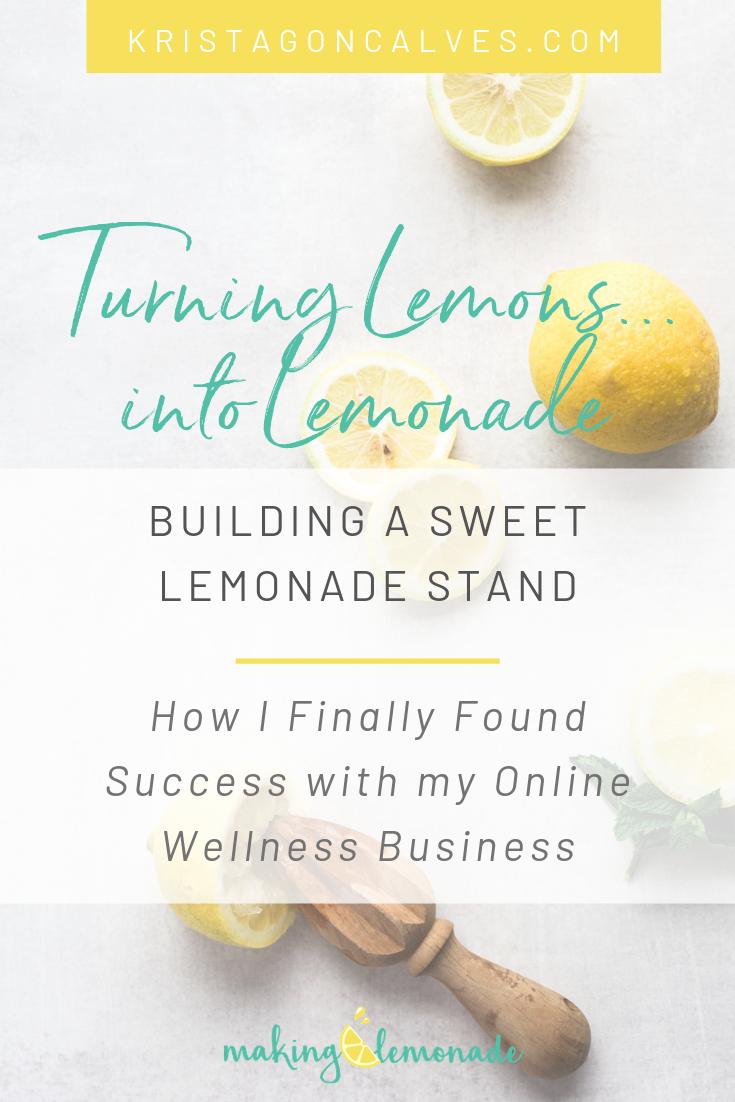 Turning Lemons into Lemonade | How I built a successful online business | Making Lemonade with Krista Goncalves